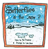 Butterflies in the Snow?, Phil Prisbrey, 1609112768