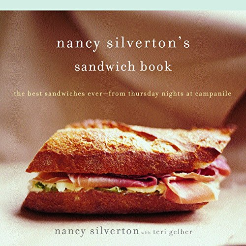 Nancy Silverton's Sandwich Book: The Best Sandwiches Ever--from Thursday Nights at ()