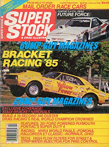 Super Stock & Drag Illustrated February 1985 Magazine PONTIAC'S 4-CYL. FIERO FUTURE FORCE Bracket Racing '85 EXCLUSIVE COVERAGE SS&DI BRACKET NATIONALS ()