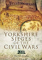 Yorkshire Sieges of the Civil Wars (Family History (Pen & Sword))