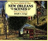 French Quarter and Other New Orleans Scenes, Joseph Arrigo, 0882894552
