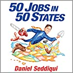 50 Jobs in 50 States: One Man's Journey of Discovery Across America | Daniel Seddiqui