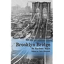 The Brooklyn Bridge: Its earliest years by Chris Miksanek (2015-06-03)