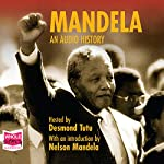 Mandela: An Audio History | Nelson Mandela