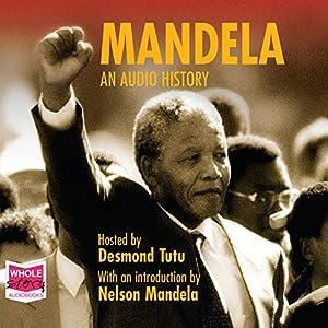 Mandela: An Audio History Audiobook