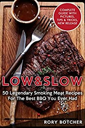Low & Slow: 50 Legendary Smoking Meat Recipes For The Best BBQ You Ever Had (Rory's Meat Kitchen)