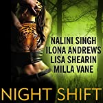 Night Shift | Ilona Andrews,Lisa Shearin,Nalini Singh,Milla Vane
