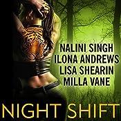 Night Shift | Ilona Andrews, Nalini Singh, Milla Vane, Lisa Shearin