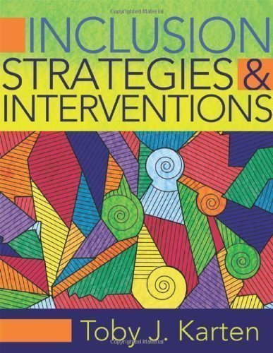 Inclusion Strategies and Interventions 1st (first) Edition by Toby J. Karten [2010]