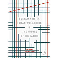 Sustainability, Human Well-Being, and the Future of Education (English Edition)