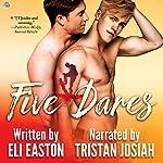 Five Dares | Eli Easton