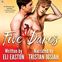 Five Dares Audiobook by Eli Easton Narrated by Tristan Josiah