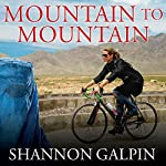 Mountain to Mountain: A Journey of Adventure and Activism for the Women of Afghanistan | Shannon Galpin