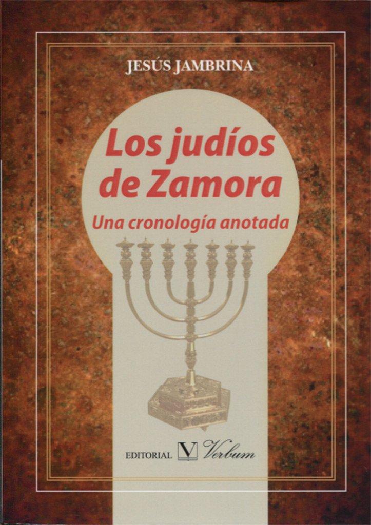 LOS JUDÍOS DE ZAMORA. UNA CRONOLOGÍA ANOTADA (Ensayo ...