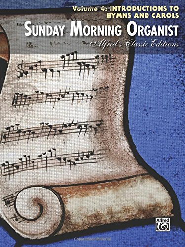 Sunday Morning Organist: Introductions for Hymns and Carols (Alfred's Classic ()