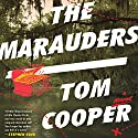 The Marauders: A Novel Audiobook by Tom Cooper Narrated by P.J. Ochlan