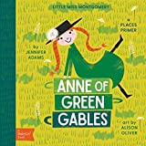 Anne of Green Gables: A BabyLit® Places Primer