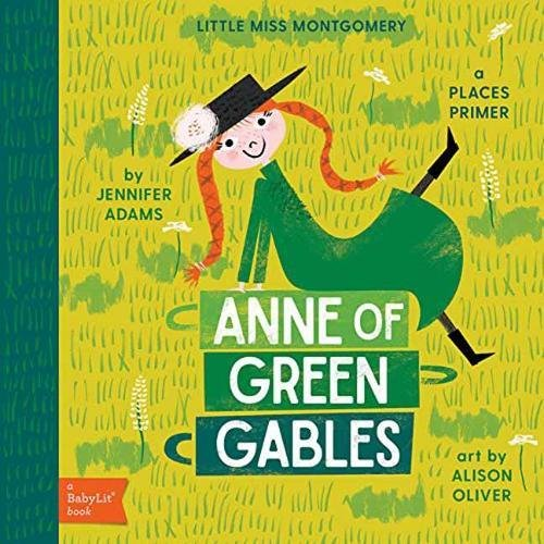 Anne of Green Gables: A BabyLit® Places Primer (BabyLit Books)