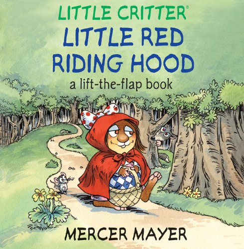 Little Critter® Little Red Riding Hood: A Lift-the-Flap Book (Little Critter series)