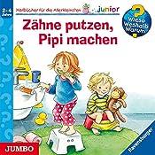 Zähne putzen, Pipi machen (Wieso? Weshalb? Warum? junior)   Frauke Nahrgang, Susanne Szesny
