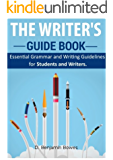 The Writer's Guide Book: Essential Grammar And Writing Guidelines For Students And Writers