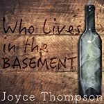 Who Lives in the Basement | Joyce Thompson