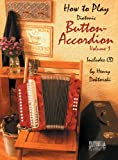 How To Play Diatonic Button Accordion, Vol. 1 (Book & CD)
