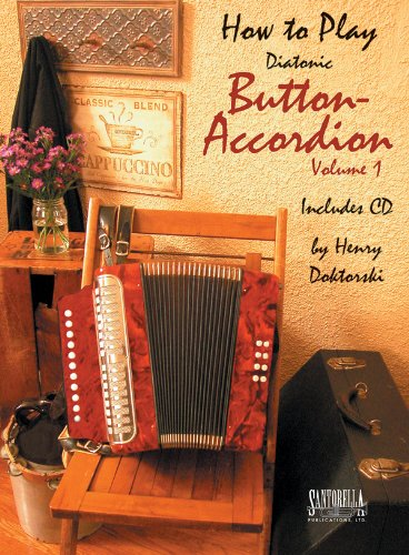 (How To Play Diatonic Button Accordion, Vol. 1 (Book & CD))