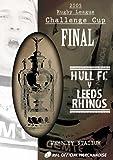 2005 Challenge Cup Final - Hull FC 25 Leeds Rhinos 24 [DVD]