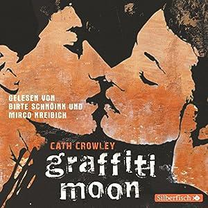 Graffiti Moon Hörbuch