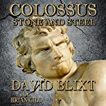 Colossus: Stone and Steel: Volume 1 | David Blixt
