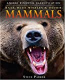 Bats, Blue Whales, and Other Mammals, Steve Parker, 0756512530