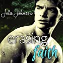 Erasing Faith Audiobook by Julie Johnson Narrated by Andi Arndt, Sebastian York
