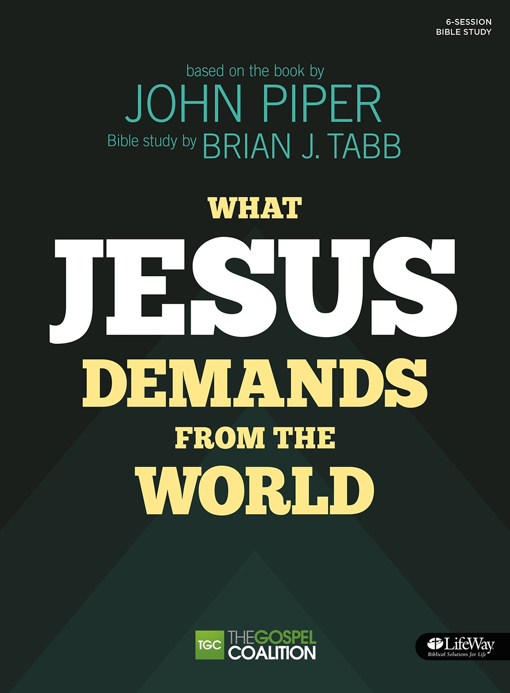 The Gospel Coalition (TGC) - What Jesus Demands From the World (Member Book):  John Piper, Brian J. Tabb: 9781430032076: Amazon.com: Books