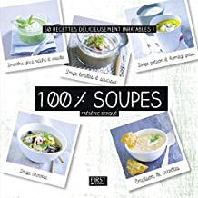 100 % soupes (French Edition)