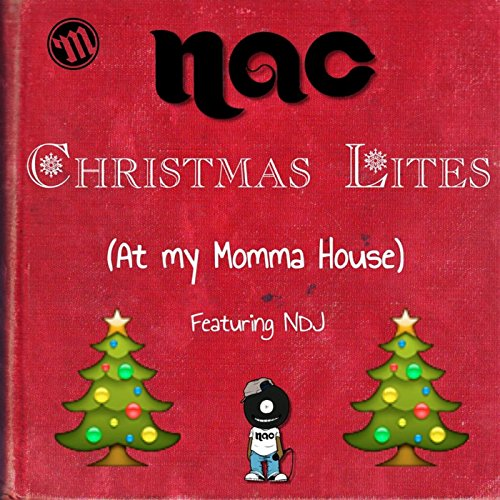 christmas lites at my momma house feat ndj - Christmas Lites