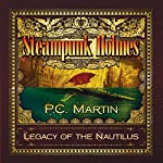 Steampunk Holmes: Legacy of the Nautilus | P. C. Martin
