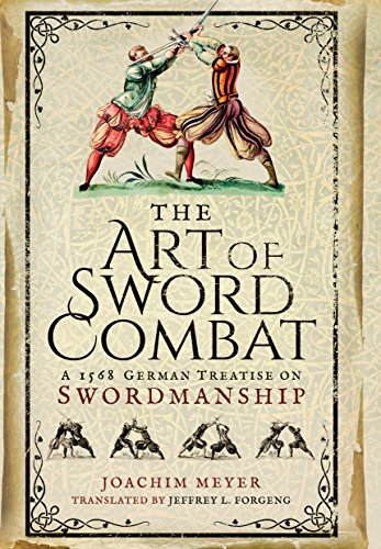 The Art of Sword Combat: A 1568 German Treatise on Swordmanship ()