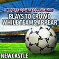 Plays To Crowd While Teams Appear (Newcastle United Anthems)