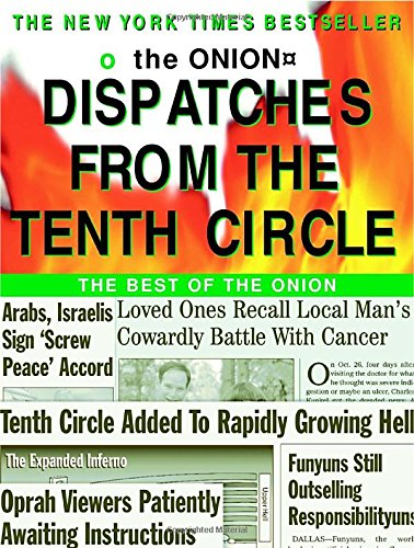 Dispatches from the Tenth Circle: The Best of The Onion
