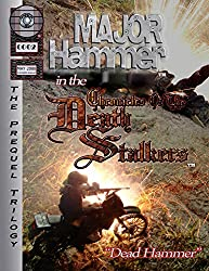 Major Hammer in the Chronicles of the Death Stalkers: Dead Hammer (Death Stalkers Prequel Graphic Novels Book 2)