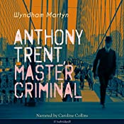 Anthony Trent, Master Criminal (Anthony Trent 1) | Wyndham Martyn