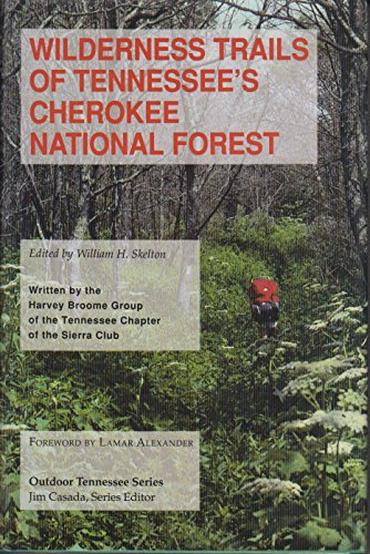 Wilderness Trails: Tennessees Cherokee National Forest (Outdoor Tennessee Series) - Cherokee National Forest