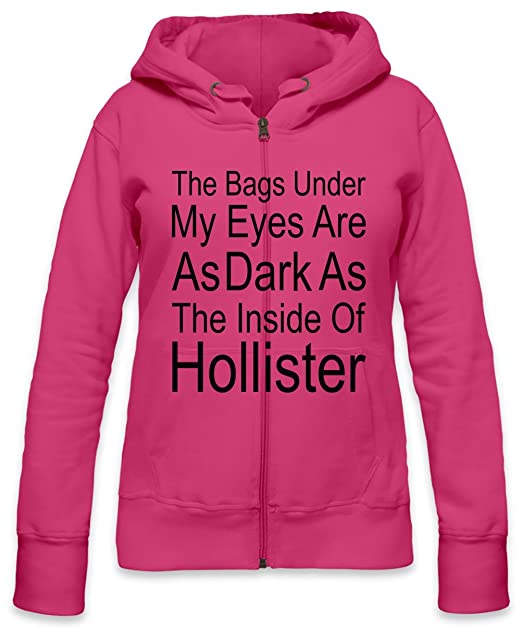 The Bags Under My Eyes Are Dark As The Inside Of Hollister Slogan Womens Zipper Hoodie Small: Amazon.es: Ropa y accesorios