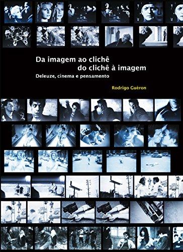 Da imagem ao clichê, do clichê à imagem: Deleuze, cinema e pensamento