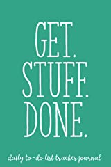 Get Stuff Done (Daily To-Do List Tracker Journal): 6x9 Lined To-Do Checkbox Notebook, 120 Pages – Mermaid Green with Motivational, Inspirational ... Teacher Appreciation, Co-Worker, or Teammate Paperback