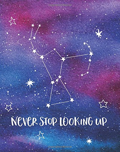 Cheap  Never Stop Looking Up: Notebook with Quote, Watercolor Galaxy Design Cover, 160..