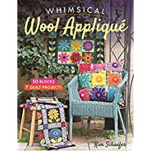 Whimsical Wool Appliqué: 50 Blocks, 7 Quilt Projects