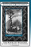 The Book of Wonder and the Last Book of Wonder - Illustrated, Lord Dunsany, 0987555464