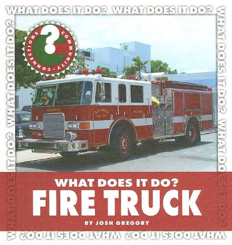 Read Online Fire Truck (Community Connections: What Does It Do?) PDF